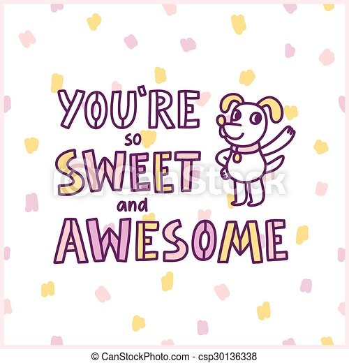 Vectors of You're so sweet and awesome. Card with a funny ...