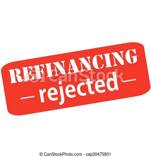 Refinancing rejected - csp30475801