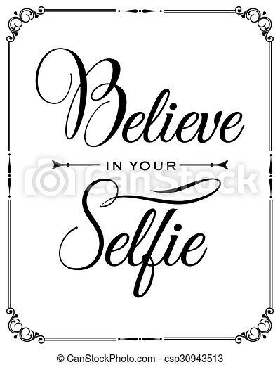 """Inspirational quote. """"Believe in your selfie"""" - csp30943513"""