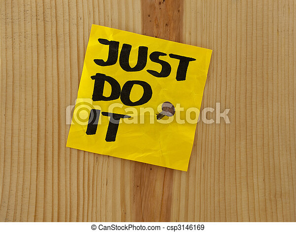 just do it - motivational reminder - csp3146169