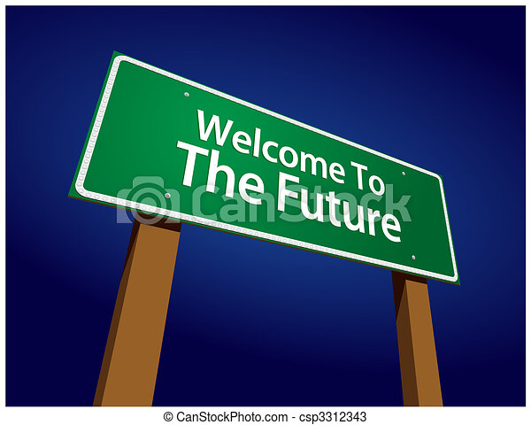 Welcome To The Future Green Road Sign - csp3312343