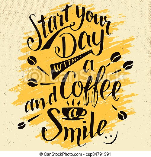 Eps Vectors Of Start Your Day With A Coffee And Smile