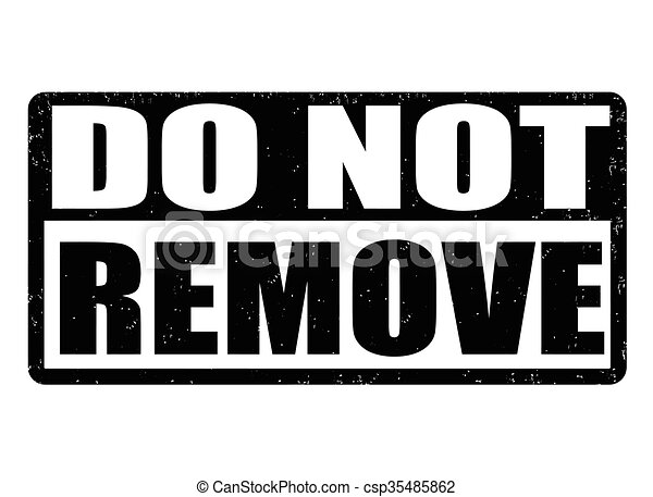 Clip Art Vector of Do not remove stamp - Do not remove grunge ...