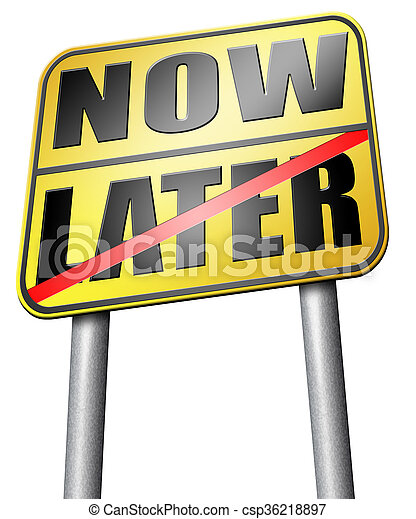 now or later time for action - csp36218897