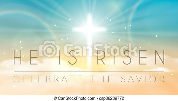 Easter banner with text 'He is risen', shining across and heaven with white clouds. Vector illustration background. - csp36289772
