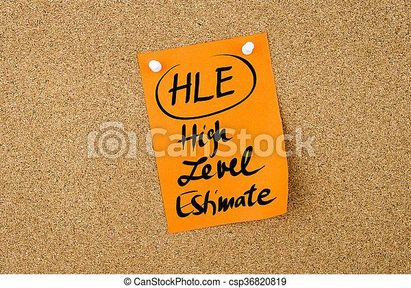 Business Acronym HLE High Level Estimate - csp36820819