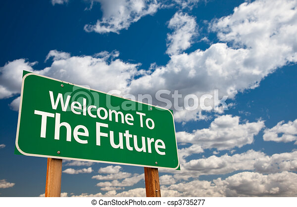 Welcome To The Future Green Road Sign - csp3735277