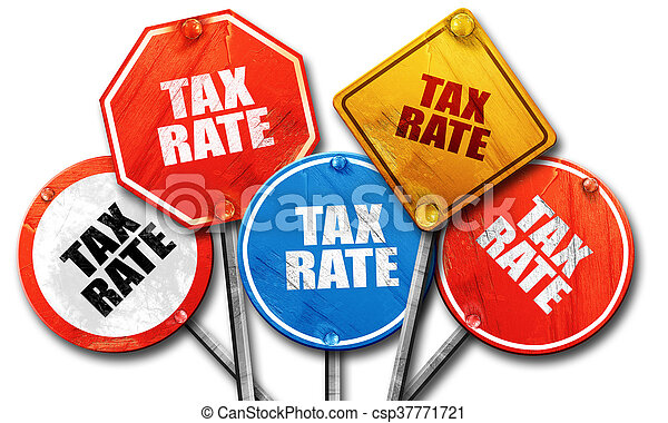 tax rate, 3D rendering, rough street sign collection - csp37771721