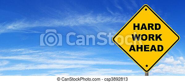 Hard Work Ahead Road Sign - csp3892813