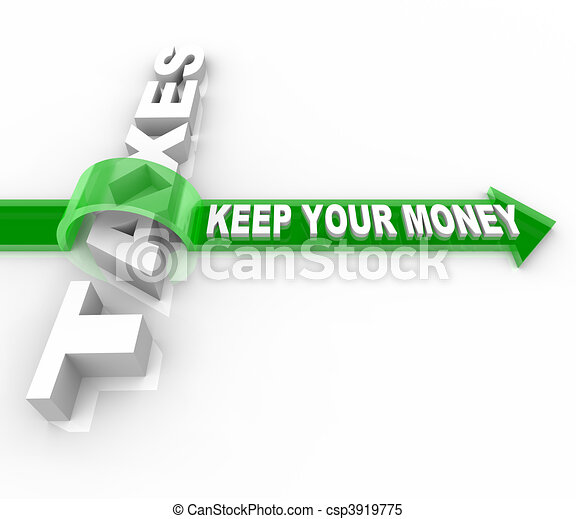 Taxes - Keep Your Money - csp3919775