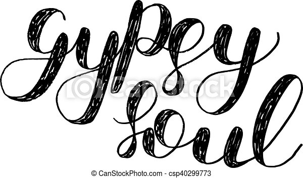 Gypsy soul. Brush lettering. - csp40299773
