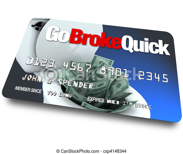 Credit Card - Go Broke Quick - csp4148344