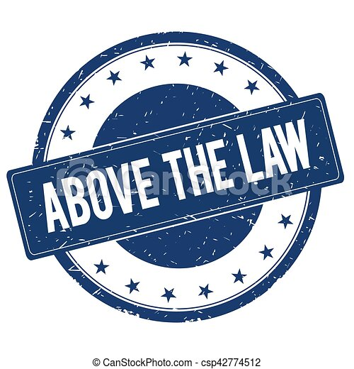 ABOVE THE LAW stamp sign - csp42774512