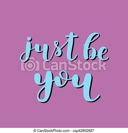 Just be you. Brush lettering. - csp42802687
