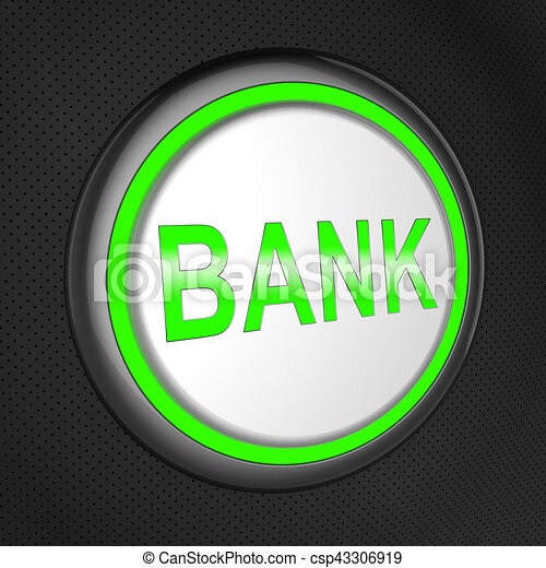 Bank Button Shows Online Banking 3d Illustration - csp43306919