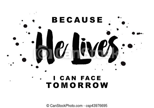 Because He Lives I can Face Tomorrow - csp43976695