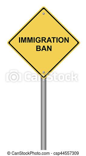 Warning Sign Immigration Ban - csp44557309