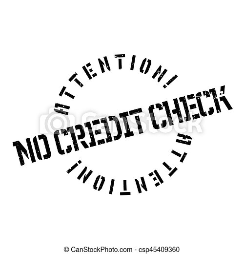 No Credit Check rubber stamp - csp45409360