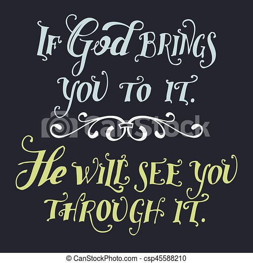 If god brings you to it he will see you through it - csp45588210