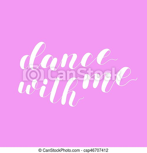 Dance with me. Lettering illustration. - csp46707412