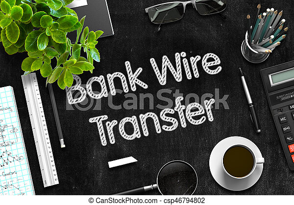 Black Chalkboard with Handwritten Business Concept - Bank Wire Transfer - on Black Office Desk and Other Office Supplies Around. Top View. 3d Rendering.