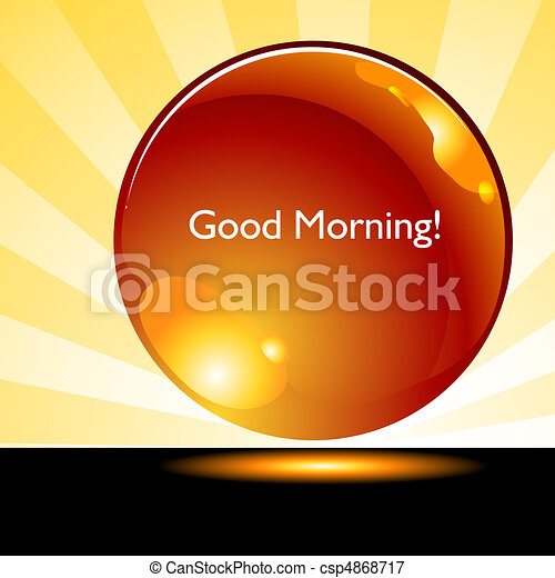 Good Morning Sunrise Background Button - csp4868717