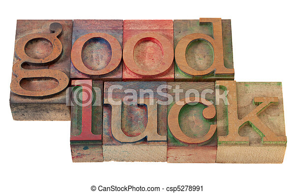 good luck- phrase in letterpress type - csp5278991