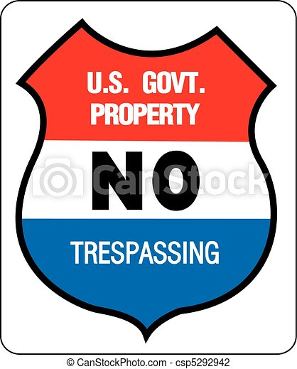 NO TREPASSING - US GOVERNMENT PROPERTY - csp5292942