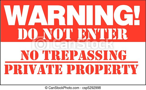 WARNING! DO NOT ENTER NO TRESPASSING PRIVATE PROPERTY - csp5292998
