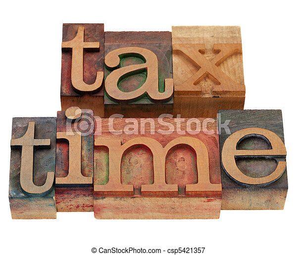 tax time in letterpress type - csp5421357