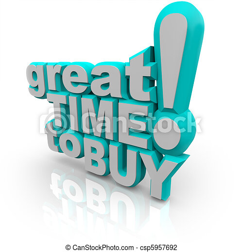 Great Time to Buy - Words Encouraging a Sale - csp5957692