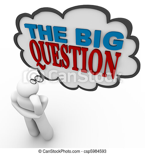 The Big Question - Thinking Person Asks in Thought Bubble - csp5984593