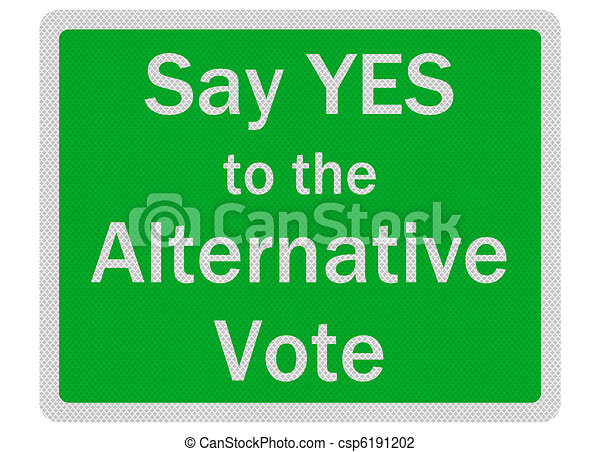 Photo realistic 'say yes to alternative vote' sign, isolated - csp6191202