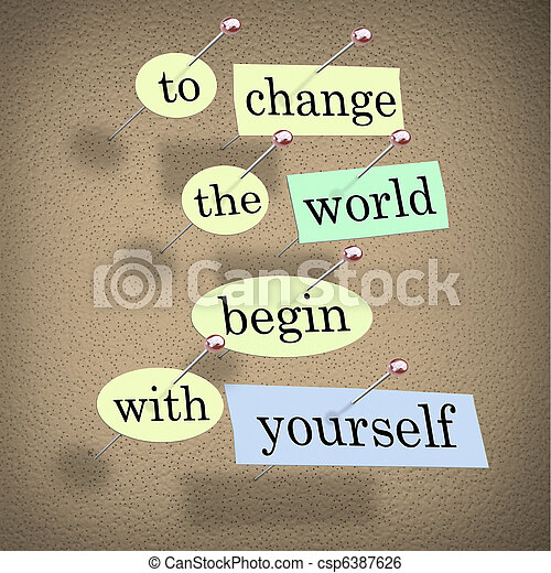 To Change the World Begin With Yourself - Bulletin Board - csp6387626