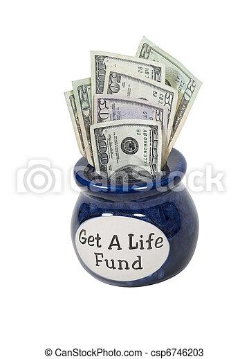Get a Life Fund Jar Full of Money - csp6746203