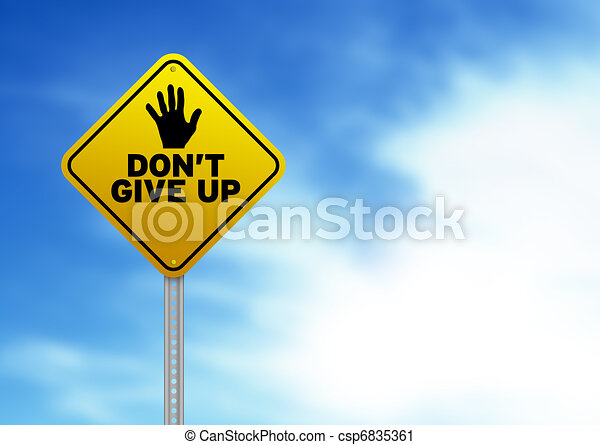 Yellow Road Sign with Don't give up - csp6835361