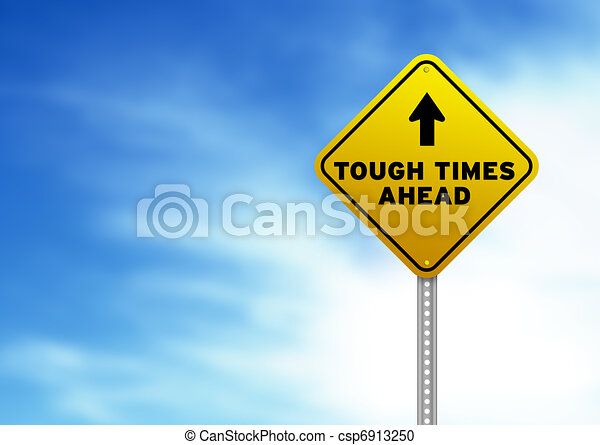 Tough Times Ahead Road Sign - csp6913250