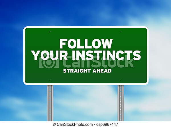 Green Road Sign - Follow Your Instincts - csp6967447