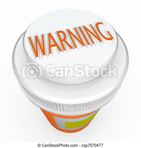 A white child-proof medicine bottle cap features the word Warning to caution you of dangerous side effects or the hazards of children or other loved ones taking pills not intended for them - csp7070477