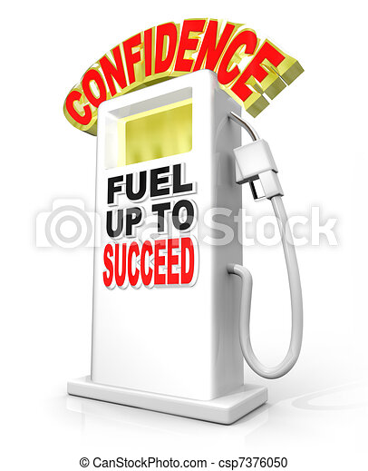 Confidence Fuel Up Succeed Gas Pump Powers Confident Attitude - csp7376050