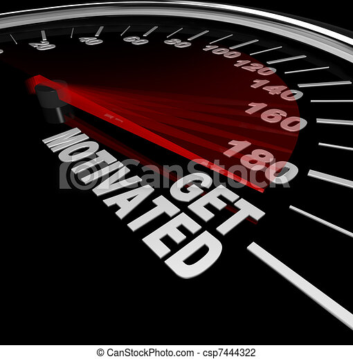 Get Motivated Excited and Encouraged Speedometer - csp7444322