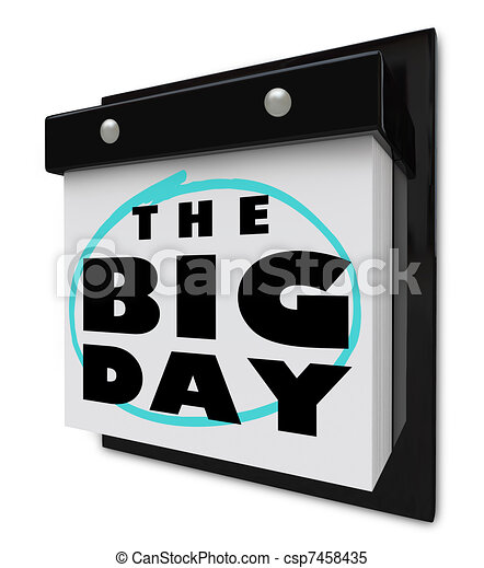 The Big Day - Wall Calendar Special Event Excitement Reminder - csp7458435