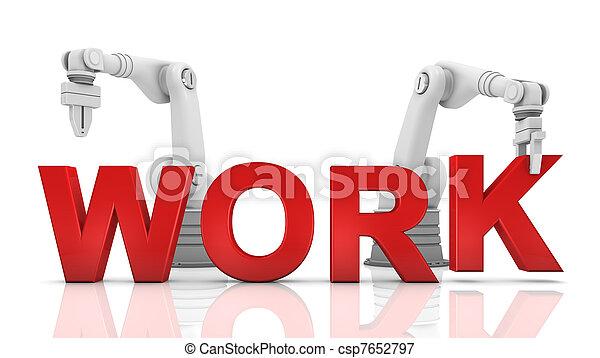 Industrial robotic arms building WORK word - csp7652797