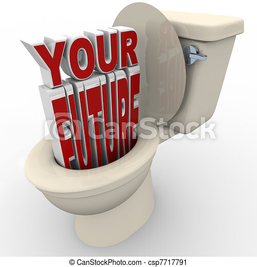 Your Future Flushing Down Toilet Prospects at Risk - csp7717791