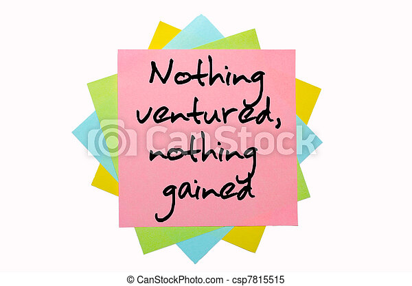 "text "" Nothing ventured, nothing gained "" written by hand font on bunch of colored sticky notes - csp7815515"