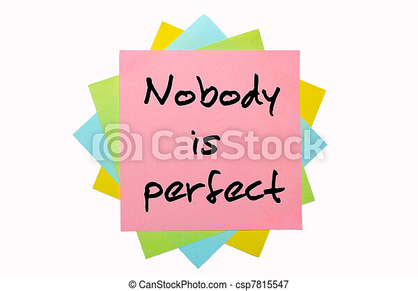 "Proverb "" Nobody is perfect "" written on bunch of sticky notes - csp7815547"