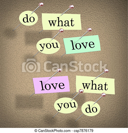 Do What You Love Words Saying - Fulfilling Career Enjoyment - csp7876179