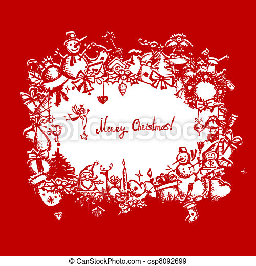 Christmas frame, sketch drawing for your design  - csp8092699