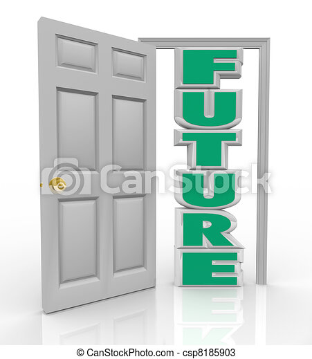 Future Door Opens to New Opportunity Hope and Good Things - csp8185903