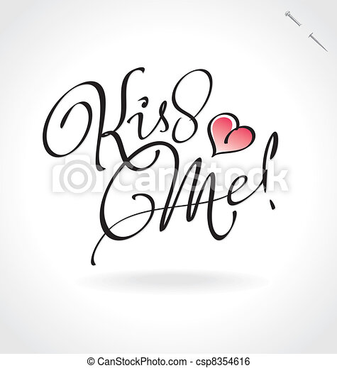'kiss me' hand lettering (vector) - csp8354616